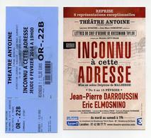 Ticket + Flyer : Inconnu à Cette Adresse. Jean-Pierre Darroussin, Eric Elmosnino. Théâtre Antoine, Paris. Février 2014 - Tickets - Vouchers
