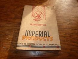Livret De Recettes Les Desserts Imperial Products 1934 - Gastronomie