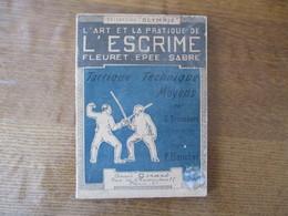 L'ART ET LA PRATIQUE DE L'ESCRIME FLEURET.EPEE.SABRE PAR G.TROMBERT CHAMPION DE FRANCE ET PAUL BOUCHER 1931 - Escrime