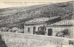 Le Mont-Ventoux - Halte De La Grave, Rendez-vous De Chasse - Edition Vve Brun - Carte N° 5 Non Circulée - Sin Clasificación