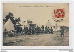Carte Du Camp De Châlons Campement D' Infanterie Le Poste De Police ( Très Belle Animation ) Militaire - Camp De Châlons - Mourmelon