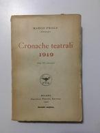 Marco Praga - Cronache Teatrali 1919 - Ed. 1920 - Books, Magazines, Comics
