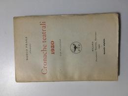 Marco Praga - Cronache Teatrali 1920 - Ed. 1921 - Books, Magazines, Comics