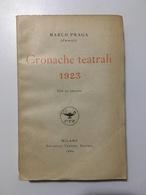 Marco Praga - Cronache Teatrali 1923 - Ed. 1924 - Books, Magazines, Comics