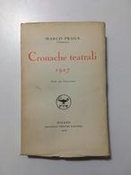 Marco Praga - Cronache Teatrali 1927 - Ed. 1928 - Books, Magazines, Comics