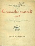 Marco Praga - Cronache Teatrali 1928 - Ed. 1929 - Books, Magazines, Comics