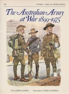 OSPREY THE AUSTRALIAN ARMY AT WAR 1899 1975 ARMEE AUSTRALIENNE - English