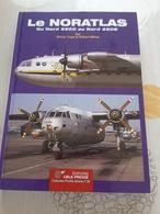 Le Noratlas - Du Nord 2500 Au Nord 2508 - Aviation
