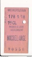 Ticket De Métro De Paris ( Métropolitain ) 1re Classe ( Station ) MICHEL ANGE - Metro