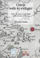 Ciney, Ville Et Villages. Noms De Lieux Et De Vieux, Noms De Rues Et De Rus. Jean Germain. Chevetogne, Ronvaux Enhet, - Cultuur