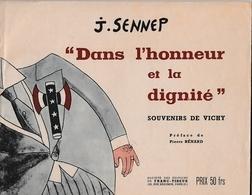 """WW2 """"SOUVENIRS De VICHY"""" - Dans L'honneur Et La Dignité"""" De J. SENNEP - Préface De Pierre BENARD - Documenti Storici"""