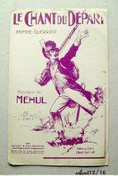 Partition : LE CHANT DU DEPART HYMNE GUERRIER -  Musique De MEHUL  -   Poésie De M.J. CHENIER - Illustration CLERICE - Partituras
