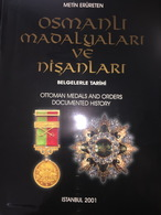 Ottoman Medals And Orders Documented History Illustrated. Turkish & English Text - Livres & Logiciels