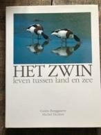 Guido BURGGRAEVE Michel DECLEER Het Zwin Leven Tussen Land En Zee - Dieren Planten Vlaanderen Marc Van De Wiele 1991 - Histoire