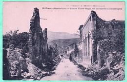 SAINT PIERRE DE LA MARTINIQUE - LA RUE VICTOR HUGO, SIX ANS APRES LA CATASTROPHE - Martinique