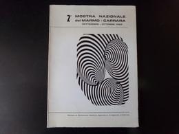 2 ème Mostra Nazionale Del Marmo Carrara, 1966, 70 Pages - Livres, BD, Revues
