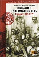 Nouveaux Regards Sur Les Brigades Internationales. Espagne 1936-1939. - Histoire