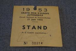 Ancien Ticket D'entrée Pour Le Grand Prix Automobile 1953 D'Europe,Francorchamps,collection,collector,originale - Autorennen