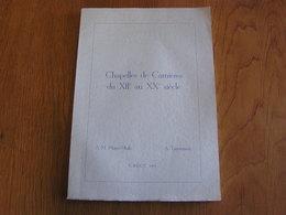 CHAPELLES DE CARNIERES Du XII è Au XX è SIECLE Régionalisme Hainaut Chapelle Disparue Actuelle Croix Potale Saint Culte - Belgium