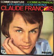 """CLAUDE FRANCOIS """"COMME D'HABITUDE - L'HOMME AU TRAINEAU - LA PLUS BELLE CHOSE DU MONDE"""" DISQUE VINYL 45 TOURS - Other - French Music"""