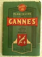 GUIDE PLAN DE CANNES ET LE CANNET - EDIT. POL - 40 Pages Dont Cartes - Côte D'Azur