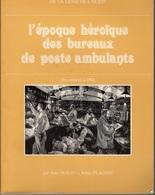 L'époque Héroique Des Bureaux De Poste Ambulants - Poste Ferroviaire - 1983 - Eisenbahnen