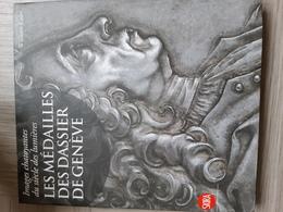 Images Chatoyantes Du Siècle Des Lumières : Les Médailles Des Dassier De Genève - Livres & Logiciels