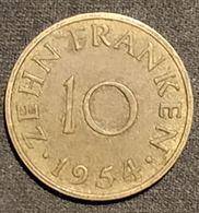 ALLEMAGNE - SAARLAND - 10 FRANKEN 1954 - KM 1 - ( Sarre ) - [ 8] Saarland
