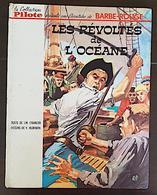 BARBE ROUGE: Les Révoltés De L'océane. Charlier, Hubinon. EO Dargaud 1965. Pilote (voir Les Scans) - Barbe-Rouge