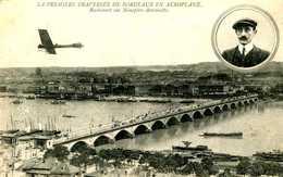 BORDEAUX   = La Première Traversée De Bordeaux En Aéroplane    1393 - Bordeaux