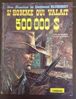 BLUEBERRY: L'homme Qui Valait 500 000$ EO 1973. Giraud Charlier. Ed Du Lombard (voir Les Scans) - Blueberry