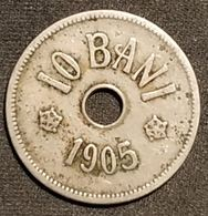ROUMANIE - ROMANIA - 10 BANI 1905 - Carol I - KM 32 - Roumanie