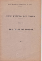 Cl 9)  Militaria >Cours D Emploi Des Armes Les Chars De Combat 22 Pg A 4 1928 - Documents