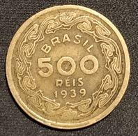 BRESIL - BRAZIL - 500 REIS 1939 - Machado De Assis - KM 549 - Brésil