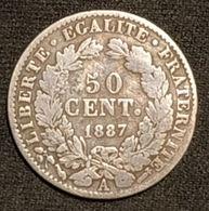 FRANCE - 50 CENTIMES Céres 1887 A - IIIe République - Argent - Silver - KM 834 - France