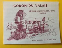 12495 - Goron Du Valais Réserve De L'Hôtel De La Gare Vuadens Locomotive à Vapeur - Etiquettes