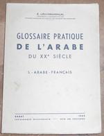Glossaire Pratique De L'Arabe Du XXème Siècle –I. Arabe-Français - Livres, BD, Revues