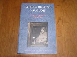 LA BUTTE MEURTRIE VAUQUOIS La Guerre Des Mines Guerre 14 18 France Argonne Verdun Bataille Meuse Galerie Poilus Armée - Oorlog 1914-18