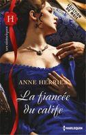 La Fiancée Du Calife Anne Herries +++TBE+++ LIVRAISON GRATUITE - Romantique