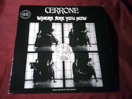 CERRONE  ° WHERE ARE YOU NOW - 45 T - Maxi-Single