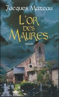 Jacques Mazeau L'Or Des Maures Edit France Loisirs 2003 - Romantique