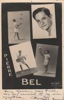 Pierre Bel , Avec Autographe ( Cirque , Jongleur , Créateur Du Twirling ) ( Photo Erpé Nice ) RARE - Cirque