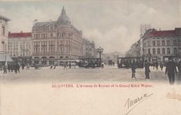 ANTWERPEN / KEYSERLEI EN GRAND HOTEL WEBER / TRAM / TRAMWAYS  1902 - Antwerpen