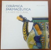 Portugal, 2009, # 79, Cerâmica Farmacêutica E A Arte De Curar - Livre De L'année