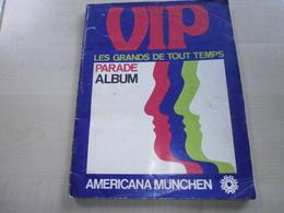 Ancien Album Incomplet VIP LES GRANDS DE TOUT LES TEMPS (parade Album) AMERICANA MUNCHEN - Stickers