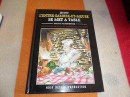 Quand L'entre Sambre Et Meuse Se Met à Table - Livres, BD, Revues