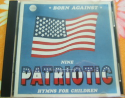 CD PUNK - BORN AGAINST / NINE PATRIOTIC HYMNS FOR CHILDREN - Punk