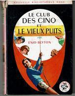 LE CLUB DES CINQ Et LE VIEUX PUITS  Par ENID BLYTON - Illustrations De  Jeanne HIVES - Bibliothèque Rose