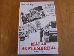 EN HESBAYE Mai 1940 Septembre 44 Laby Guerre 40 45 Waremme Hannut Eben Emael Canal Albert Tongres Gette Crash Avion - Guerra 1939-45