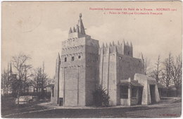 59. ROUBAIX 1911. Exposition Internationale Du Nord De La France. Palais De L'Afrique Occidentale Française. 4 - Roubaix